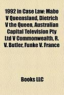 1992 in Case Law: Mabo V Queensland, Dietrich V the Queen, Australian Capital Television Pty Ltd V Commonwealth, R. V. Butler, Funke V.