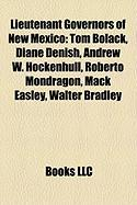 Lieutenant Governors of New Mexico: Tom Bolack, Diane Denish, Andrew W. Hockenhull, Roberto Mondragon, Mack Easley, Walter Bradley