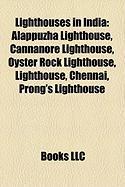 Lighthouses in India: Alappuzha Lighthouse, Cannanore Lighthouse, Oyster Rock Lighthouse, Lighthouse, Chennai, Prong's Lighthouse
