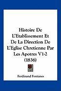 Histoire de L'Etablissement Et de La Direction de L'Eglise Chretienne Par Les Apotres V1-2 (1836) - Fontanes, Ferdinand