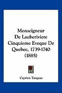 Monseigneur de Lauberiviere Cinquieme Eveque de Quebec, 1739-1740 (1885) - Tanguay, Cyprien