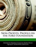 Non-Profits: Profile on the Ford Foundation - Monteiro, Bren; Scaglia, Beatriz