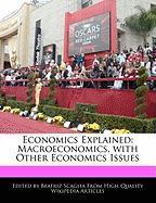 Economics Explained: Macroeconomics, with Other Economics Issues - Monteiro, Bren; Scaglia, Beatriz