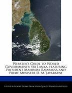 Webster's Guide to World Governments: Sri Lanka, Featuring President Mahinda Rajapaksa and Prime Minister D. M. Jayaratne - Marley, Ben