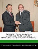 Webster's Guide to World Governments: El Salvador, Featuring President Mauricio Funes - Marley, Ben; Dobbie, Robert