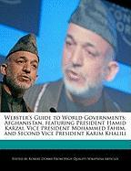 Webster's Guide to World Governments: Afghanistan, Featuring President Hamid Karzai, Vice President Mohammed Fahim, and Second Vice President Karim Kh - Marley, Ben; Dobbie, Robert