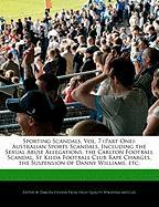 Sporting Scandals, Vol. 7 (Part One): Australian Sports Scandals, Including the Sexual Abuse Allegations, the Carlton Football Scandal, St Kilda Footb - Fort, Emeline; Stevens, Dakota