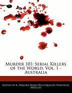Murder 101: Serial Killers of the World, Vol. 1 - Australia - Cleveland, Jacob; Tamura, K.