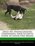 Dogs 101: Hypoallergenic Companions, Your In-Depth Guide to Sneeze-Free Breeds - Cleveland, Jacob; Tamura, K.