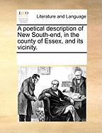 A Poetical Description of New South-End, in the County of Essex, and Its Vicinity. - Multiple Contributors, See Notes