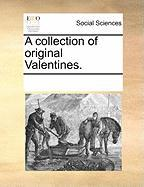 A Collection of Original Valentines. - Multiple Contributors, See Notes