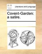 Covent-Garden: A Satire. - Multiple Contributors, See Notes