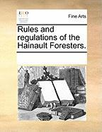 Rules and Regulations of the Hainault Foresters. - Multiple Contributors, See Notes