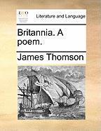 Britannia. a Poem. - Thomson, James