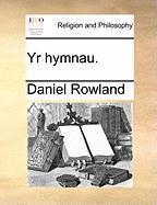Yr Hymnau. - Rowland, Daniel