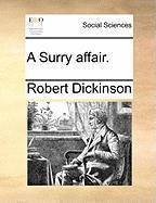 A Surry Affair. - Dickinson, Robert