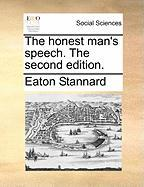The Honest Man's Speech. the Second Edition. - Stannard, Eaton