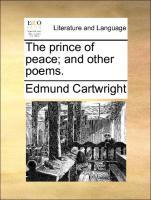 The prince of peace; and other poems. - Cartwright, Edmund
