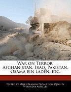 War on Terror: Afghanistan, Iraq, Pakistan, Osama Bin Laden, Etc. - Wright, Eric; Branum, Miles