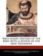 Bible Guide: History of the Bible with a Review of the New Testament - Wright, Eric; Branum, Miles