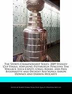 The Sports Championship Series: 2009 Stanley Cup Finals, Featuring Pittsburgh Penguins Tim Wallace, Luca Caputi, Craig Adams, and Paul Bissonnette and - Marley, Ben; Dobbie, Robert