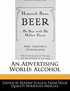 An Advertising World: Alcohol - Scaglia, Beatriz