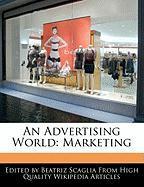 An Advertising World: Marketing - Scaglia, Beatriz