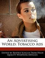 An Advertising World: Tobacco Ads - Scaglia, Beatriz