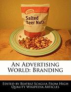 An Advertising World: Branding - Scaglia, Beatriz