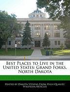 Best Places to Live in the United States: Grand Forks, North Dakota - Stevens, Dakota