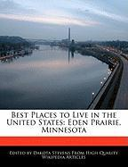 Best Places to Live in the United States: Eden Prairie, Minnesota - Stevens, Dakota