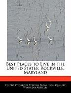 Best Places to Live in the United States: Rockville, Maryland - Stevens, Dakota