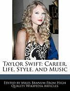 Taylor Swift: Career, Life, Style, and Music - Branum, Miles