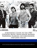 A Reference Guide to the 1983 Country Music Association Awards: Featuring Alabama, Lee Greenwood, and Janie Fricke - Branum, Miles
