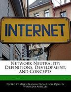 Network Neutrality: Definitions, Development, and Concepts - Branum, Miles