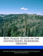 Best Places to Live in the United States: Beaverton, Oregon - Stevens, Dakota