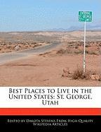 Best Places to Live in the United States: St. George, Utah - Stevens, Dakota