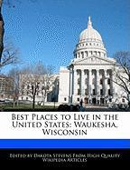 Best Places to Live in the United States: Waukesha, Wisconsin - Stevens, Dakota