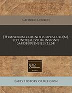 [Hymnorum Cum Notis Opusculu[m], Secundu[m] Vsum Insignis Sarisburiensis.] (1524) - Catholic Church, Church; Catholic Church