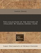 The Collection of the History of England. by Samuel Daniel (1634) - Daniel, Samuel