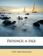 Patience; A Tale - Hofland