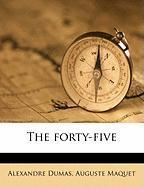 The Forty-Five - Dumas, Alexandre; Maquet, Auguste