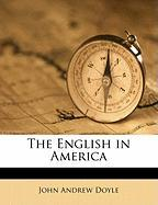 The English in America - Doyle, John Andrew