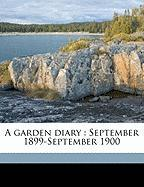 A Garden Diary: September 1899-September 1900 - Lawless, Emily