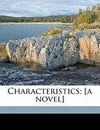 Characteristics; [A Novel] - Mitchell, S. Weir