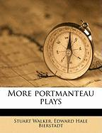 More Portmanteau Plays - Walker, Stuart; Bierstadt, Edward