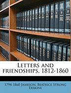 Letters and Friendships, 1812-1860 - Jameson; Erskine, Beatrice Strong