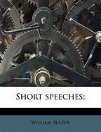 Short Speeches; - Sulzer, William