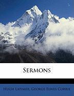 Sermons - Latimer, Hugh; Corrie, George Elwes