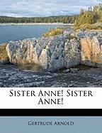 Sister Anne! Sister Anne! - Arnold, Gertrude